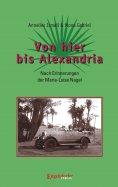 eBook: Von hier bis Alexandria! Nach Erinnerungen der Marie-Luise Nagel