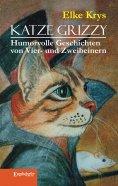eBook: Katze Grizzy. Humorvolle Geschichten von Vier- und Zweibeinern