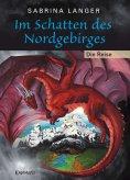 eBook: Im Schatten des Nordgebirges (1) Die Reise