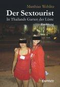 eBook: Der Sextourist. In Thailands Garten der Lüste