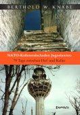 eBook: NATO-Kollateralschaden Jugoslawien. 78 Tage zwischen Hof und Keller
