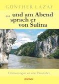 eBook: ... und am Abend sprach er von Sulina. Erinnerungen an eine Flussfahrt