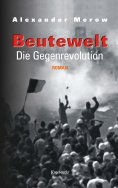 eBook: Beutewelt IV. Die Gegenrevolution