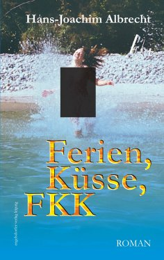 eBook: Ferien, Küsse, FKK. Roman