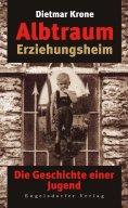 eBook: Albtraum Erziehungsheim. Die Geschichte einer Jugend