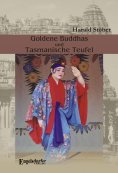eBook: Goldene Buddhas und Tasmanische Teufel. Thailand – Indien – Ceylon – Australien – Japan