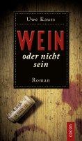 eBook: Wein oder nicht sein