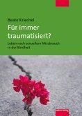 eBook: Für immer traumatisiert?