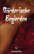 eBook: Mörderische Begierden