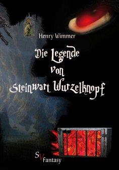 eBook: Die Legende von Steinwart Wurzelknopf