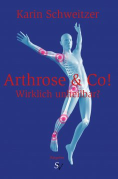 eBook: Arthrose & Co - Wirklich unheilbar?