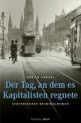 eBook: Der Tag, an dem es Kapitalisten regnete
