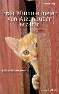 eBook: Frau Mümmelmeier von Atzenhuber erzählt