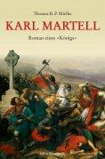 ebook: Karl Martell -  Der erste Karolinger