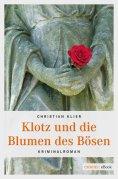 eBook: Klotz und die Blumen des Bösen