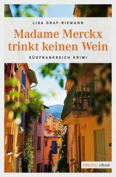 ebook: Madame Merckx  trinkt keinen Wein