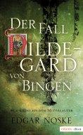 ebook: Der Fall Hildegard von Bingen