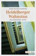 ebook: Heidelberger Wahnsinn