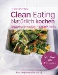 ebook: Clean Eating - natürlich kochen