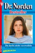 eBook: Dr. Norden Bestseller 11 – Arztroman