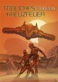 ebook: Der Ruul-Konflikt Prequel 1: Tödliches Kreuzfeuer