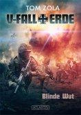 ebook: V-Fall Erde 1: Blinde Wut