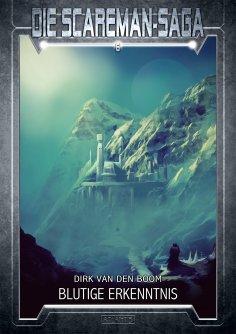 ebook: Die Scareman-Saga 6: Blutige Erkenntnis