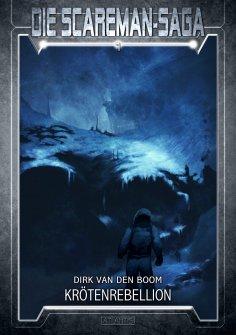 ebook: Die Scareman-Saga 7: Krötenrebellion