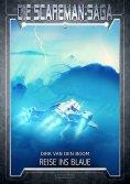 eBook: Die Scareman-Saga 8: Reise ins Blaue