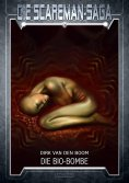 ebook: Die Scareman-Saga 10: Die Bio-Bombe