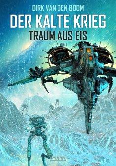 eBook: Traum aus Eis - Der Kalte Krieg 3