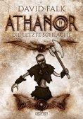 eBook: Athanor 4: Die letzte Schlacht