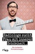 eBook: Radiologe sucht Frau mit innerer Schönheit