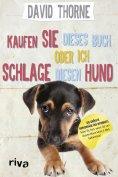ebook: Kaufen Sie dieses Buch oder ich schlage diesen Hund