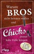 eBook: Warum Bros nicht heiraten wollen und Chicks immer kalte Füße kriegen