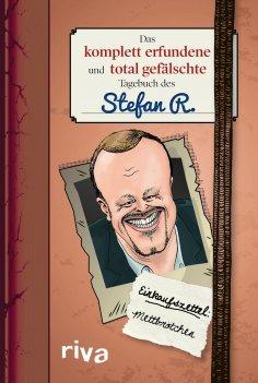 eBook: Das komplett erfundene und total gefälschte Tagebuch des Stefan R.