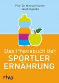 eBook: Das Praxisbuch der Sportlerernährung