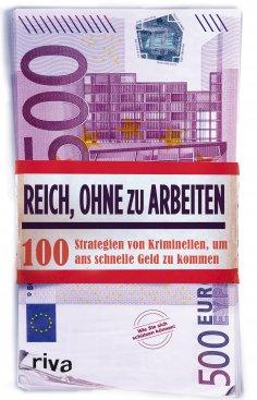 eBook: Reich, ohne zu arbeiten
