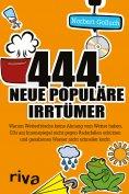 ebook: 444 neue populäre Irrtümer