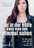 eBook: Nur in der Hölle kann man den Himmel sehen