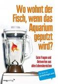 ebook: Wo wohnt der Fisch, wenn das Aquarium geputzt wird?