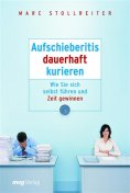 eBook: Aufschieberitis dauerhaft kurieren