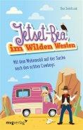ebook: Jetset-Bea im Wilden Westen