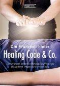 ebook: Die Wahrheit hinter Healing Code & Co.