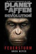 eBook: Planet der Affen - Revolution: Feuersturm