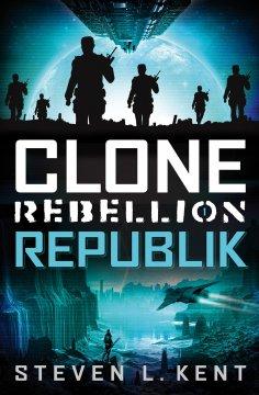 ebook: Clone Rebellion 1: Republik