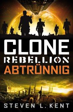 ebook: Clone Rebellion 2: Abtrünnig