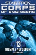 ebook: Star Trek - Corps of Engineers 13: Niemals aufgeben!