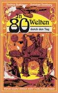 eBook: In 80 Welten durch den Tag