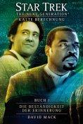 ebook: Star Trek - The Next Generation 08: Kalte Berechnung - Die Beständigkeit der Erinnerung